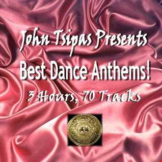 John Tsipas Presents 3 Hours Best Dance Anthems!