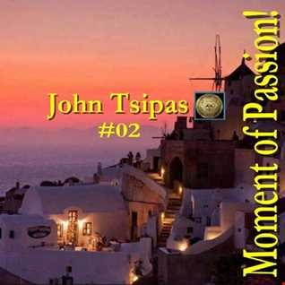 Moment of Passion! 02 Mixed By John Tsipas