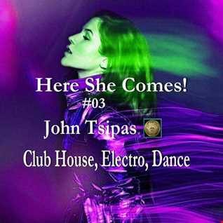 Here She Comes! # 03 (Club House, Electro, Dance)
