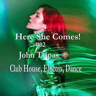 Here She Comes! # 02 (Club House, Electro, Dance)