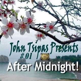 John Tsipas Presents! After Midnight #01
