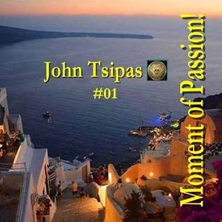 Moment of Passion! 01 Mixed By John Tsipas