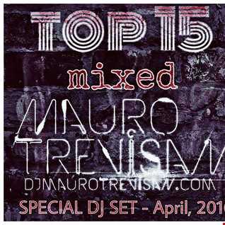 Top 15 Mixed (April, 2016) - Special DJ Set