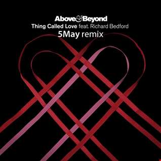 Above and Beyond - Thing Called Love (5May remix) Unofficial