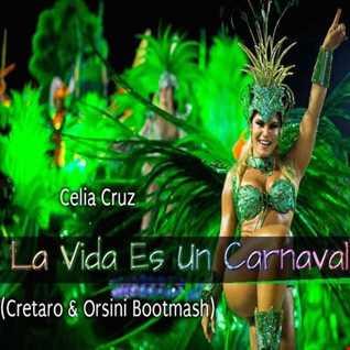 Celia Cruz   La Vida Es Un Carnaval (Cretaro & Orsini Bootmash)