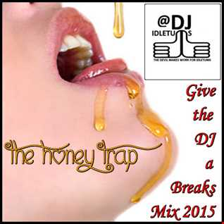 Give the DJ a Breaks Mix 2015 @djidletums
