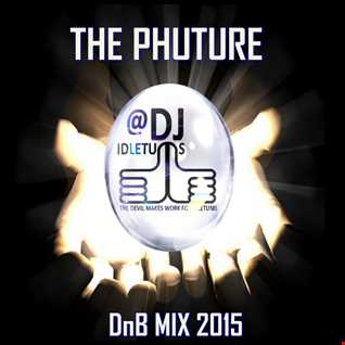 THE PHUTURE! DnB Mix 2015 @djdletums