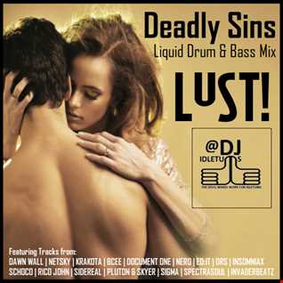 Deadly Sins! Lust! Liquid DnB Mix @djidletums