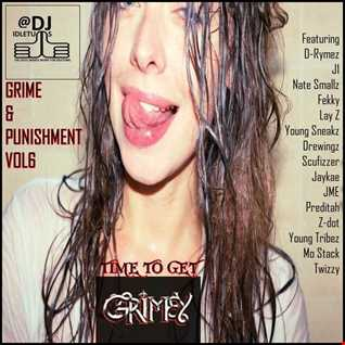 GRIME AND PUNISHMENT VOL6 2015 @djidletums