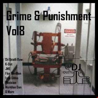 Grime and Punishment Vol8 2015 Mix @djidletums