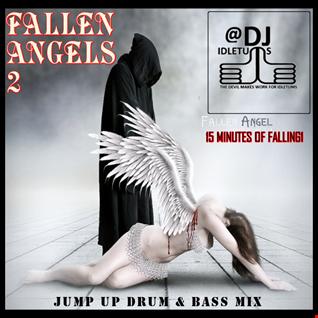 Fallen Angels Vol2 Jump Up DnB Mix 2016 @djidletums