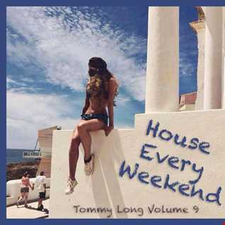 House Every Weekend! Volume 9