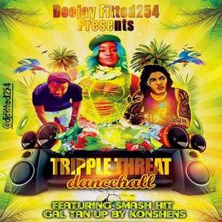 DJFITTED254 TRIPPLE THREAT DANCEHALL VIDEO MIX