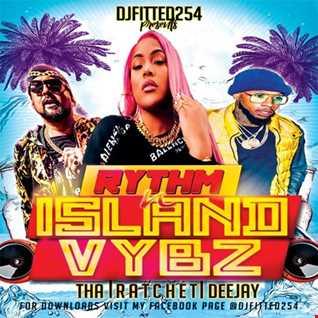 DJFITTED254 RYTHM N ISLAND VYBZ
