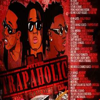 DJFITTED254 TRAPAHOLIC