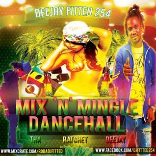 DJFITTED254 MIX N MINGLE DANCEHALL