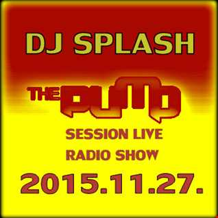 Dj Splash (Lynx Sharp)   Pump Session Live Radio Show 2015.11.27. www.djsplash.hu