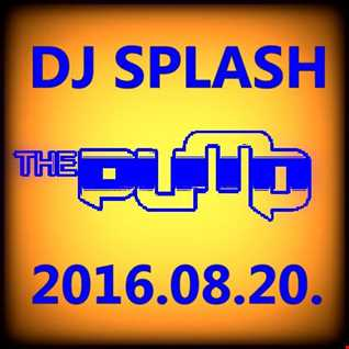 Dj Splash (Peter Sharp)   Pump WEEKEND 2016.08.20 www.djsplash.hu