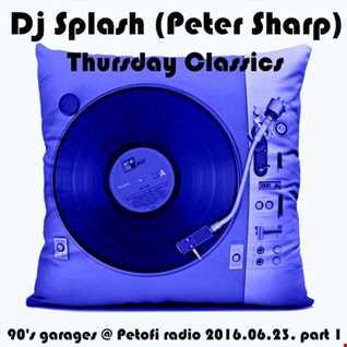 Dj Splash (Peter Sharp)   Thursday Classics   90's garages @ MR2 2016.06.23. www.djsplash.hu