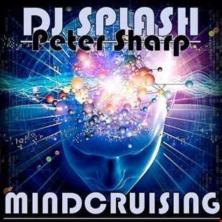 Dj Splash (Peter Sharp)   Mindcruising (2008 REMASTERED) www.djsplash.hu