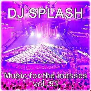 Dj Splash (Peter Sharp)   Music for the masses 53 www.djsplash.hu