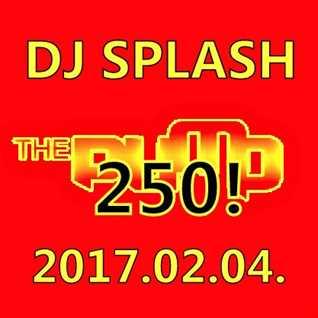 Dj Splash (Peter Sharp)   Pump WEEKEND 250! 2017.02.04. www.djsplash.hu