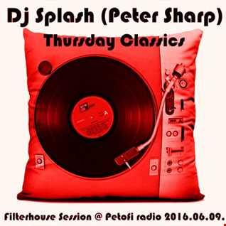 Dj Splash (Peter Sharp)   Thursday Classics   Filterhouse Session @ MR2 2016.06.09. www.djsplash.hu