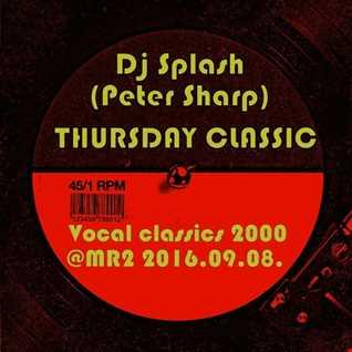 Dj Splash (Peter Sharp)   Thursday Classics   Vocal classics 2000 MR2 2016.09.08   www.djsplash.hu