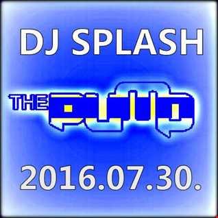 Dj Splash (Peter  Sharp)   Pump WEEKEND 2016.07.30   NU DISCO edition www.djsplash.hu