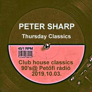 Dj Splash (Peter Sharp)   Thursday Classics   Club house classics 90's @ MR2 2019.10.03. www.djsplash