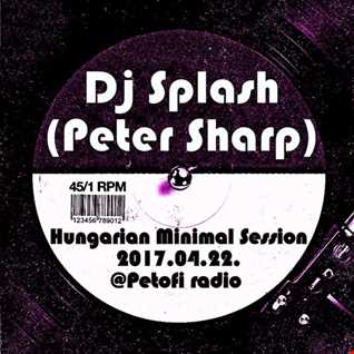 Dj Splash (Peter Sharp)   Hungarian Minimal Session @ MR2 2017.04.22.www.djsplash.hu