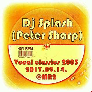 Dj Splash (Peter Sharp)   Thursday Classics   Vocal house classics 2005 @ MR2 2017.09.14. www.djsplash.hu