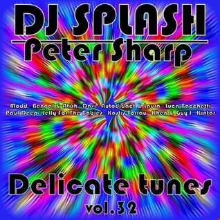 Dj Splash (Peter Sharp)   Delicate tunes vol.32 2018 www.djsplash.hu