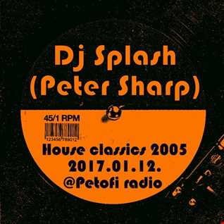 Dj Splash (Peter Sharp)   Thursday Classics   House classics 2005 @ MR2 2017.01.12. www.djsplash.hu