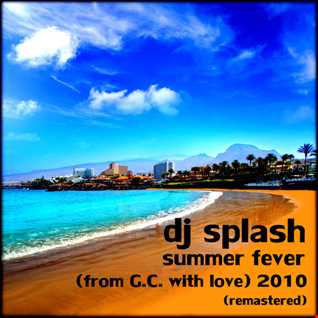 Dj Splash (Lynx Sharp)   Summer fever 2010 (REMASTERED) www.djsplash.hu