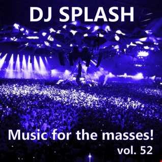 Dj Splash (Lynx Sharp)   Music for the masses vol.52 www.djsplash.hu