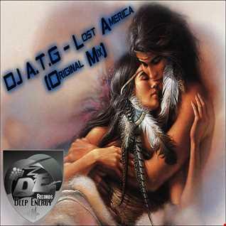 DJ A.T.G - Lost America (Original Mix)