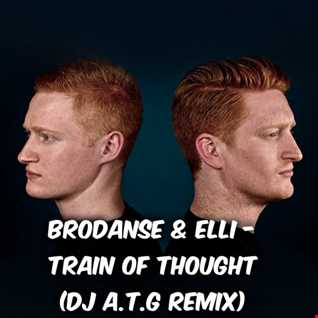 Brodanse & Elli - Train of Thought (DJ A.T.G Remix)