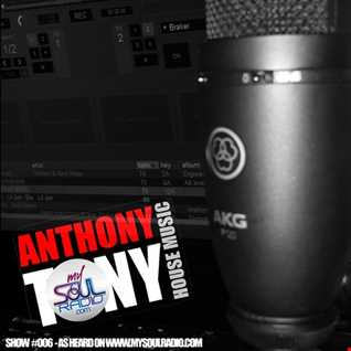 Anthony Tony - Mi Casa On My Soul Radio Show 006