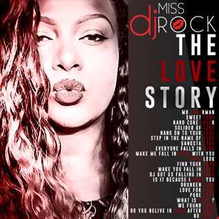 DJ MISS ROCK   THE LOVE STORY