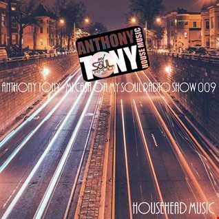 Mi Casa On My Soul Radio Show 009