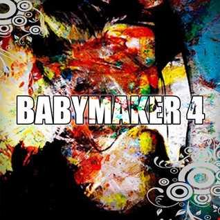 BABYMAKER IV