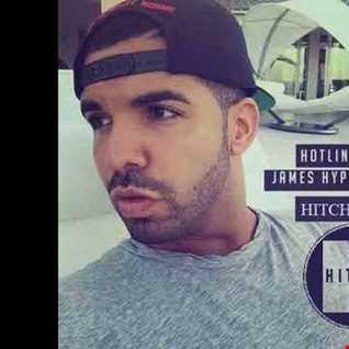 Drake - Hotline Bling (James Hype Hitchy Edit)