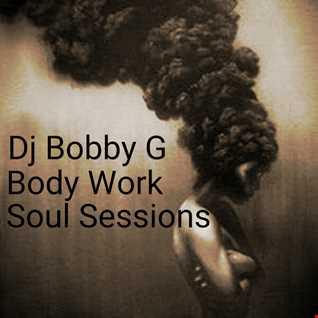 Dj Bobby G's Body Work Soul Session Vol 1