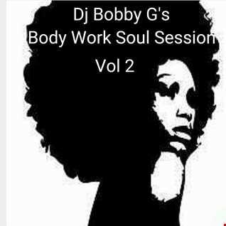Dj Bobby G's Body Work Soul Session Vol 2