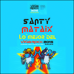 Santy Mataix Viña Rock 2015 The Best...