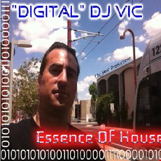 "Essence Of House - ESSENCE MIX 51 - ""Digital"" DJ Vic"