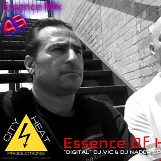 "Essence Of House   Mix 45 - Special Addition Tag Team Set with ""Digital"" DJ Vic & DJ Nader"