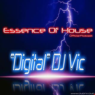 "Essence Of House Mix   75 - ""Digital"" DJ Vic - IBIZA SUMMER SESSIONS # 3"