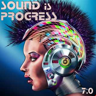 Sound is Progress 7.0